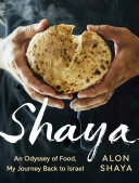 Book cover of Shaya : an odyssey of food, my journey back to Israel