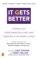Book cover of It gets better : coming out, overcoming bullying, and creating a life worth living