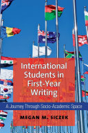 Book cover of International students in first-year writing : a journey through socio-academic space