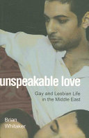 Book cover of Unspeakable love : gay and lesbian life in the Middle East