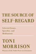 Book cover of The source of self-regard : selected essays, speeches, and meditations