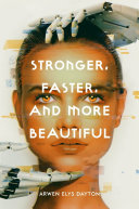 Book cover of Stronger, faster, and more beautiful