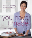 Book cover of You have it made! : delicious, healthy do-ahead meals