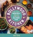Book cover of Bollywood kitchen : home-cooked Indian meals paired with unforgettable Bollywood films
