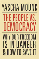 Book cover of The people vs. democracy : why our freedom is in danger and how to save it