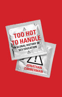 Book cover of Too hot to handle : a global history of sex education