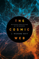 Book cover of The cosmic web : mysterious architecture of the universe