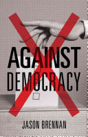 Book cover of Against democracy