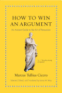 Book cover of How to win an argument : an ancient guide to the art of persuasion