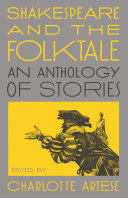 Book cover of Shakespeare and the folktale : an anthology of stories