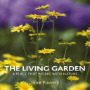 Book cover of The living garden : a place that works with nature