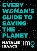 Book cover of Every woman's guide to saving the planet