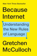 Book cover of Because internet : understanding the new rules of language