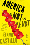 Book cover of America is not the heart : a novel