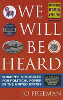 Book cover of We will be heard : women's struggles for political power in the United States