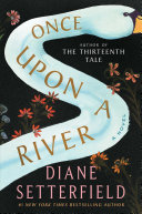 Book cover of Once upon a river : a novel