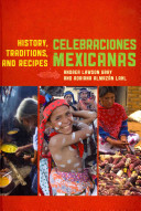 Book cover of Celebraciones Mexicanas : history, traditions, and recipes