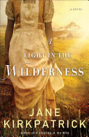 Book cover of A light in the wilderness : a novel