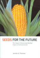 Book cover of Seeds for the future : the impact of genetically modified crops on the environment