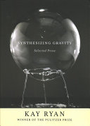 Book cover of Synthesizing gravity : selected prose