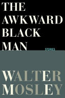 Book cover of The awkward black man : stories