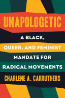 Book cover of Unapologetic : a Black, queer, and feminist mandate for radical movements