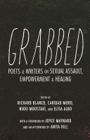 Book cover of Grabbed : poets & writers on sexual assault, empowerment, & healing