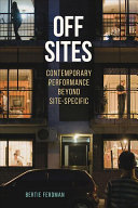 Book cover of Off sites : contemporary performance beyond site-specific