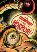 Book cover of The horror! the horror! : comic books the government didn't want you to read!