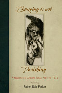 Book cover of Changing is not vanishing : a collection of early American Indian poetry to 1930