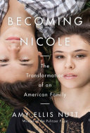 Book cover of Becoming Nicole : the transformation of an American family
