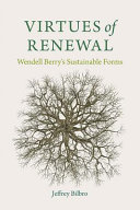 Book cover of Virtues of renewal : Wendell Berry's sustainable forms