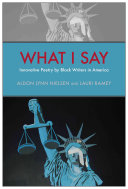 Book cover of What I say : innovative poetry by black writers in America