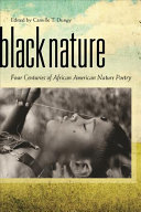 Book cover of Black nature : four centuries of African American nature poetry