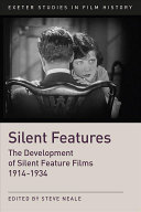 Book cover of Silent features : the development of silent feature films, 1914-1934