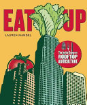 Book cover of Eat up : the inside scoop on rooftop agriculture