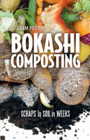Book cover of Bokashi composting : scraps to soil in weeks
