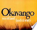 Okavango Sea of Land, Land of Water