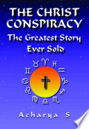 The Christ Conspiracy The Greatest Story Ever Sold