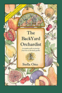 Book cover of The backyard orchardist : a complete guide to growing fruit trees in the home garden