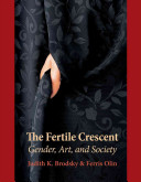 Book cover of The fertile crescent : gender, art, and society
