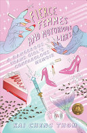 Book cover of Fierce femmes and notorious liars : a dangerous trans girl's confabulous memoir