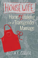 Book cover of Housewife : home remaking in a transgender marriage