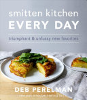 Book cover of Smitten Kitchen every day : triumphant and unfussy new favorites