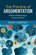 Book cover of The practice of argumentation : effective reasoning in communication