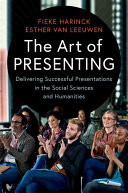 Book cover of The art of presenting : delivering successful presentations in the social sciences and humanities