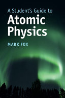 Book cover of A student's guide to atomic physics