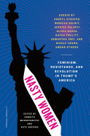 Book cover of Nasty women : feminism, resistance, and revolution in Trump's America