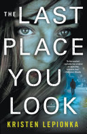 Book cover of The last place you look : a mystery