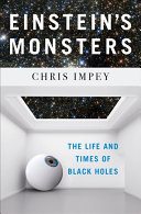 Book cover of Einstein's monsters : the life and times of black holes